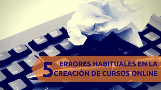 5 errores habituales en la creación de cursos online