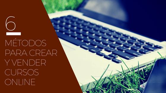 6 métodos para crear y vender cursos online