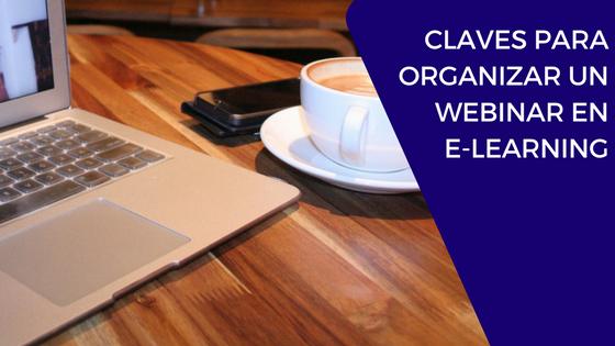 Claves para organizar un webinar en e-learning