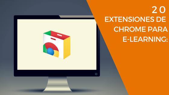 20 extensiones de Chrome para e-learning
