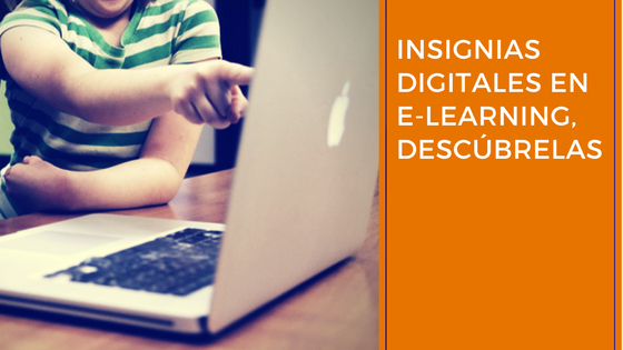 Insignias digitales en e-learning, descúbrelas