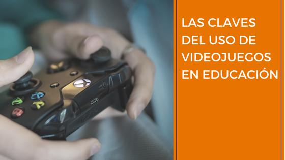 Las claves del uso de videojuegos en educación