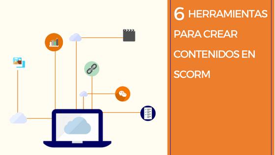 6 herramientas para crear contenidos en SCORM