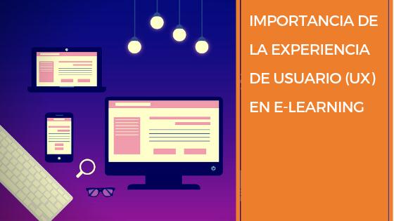 Importancia de la experiencia de usuario (UX) en e-learning