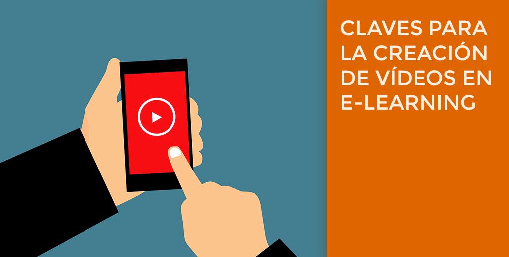 Claves para la creación de vídeos en e-learning